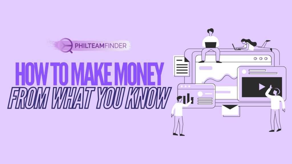 how to make money from what you know