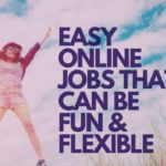 Easy Online Jobs That Can Be Flexible And Fun